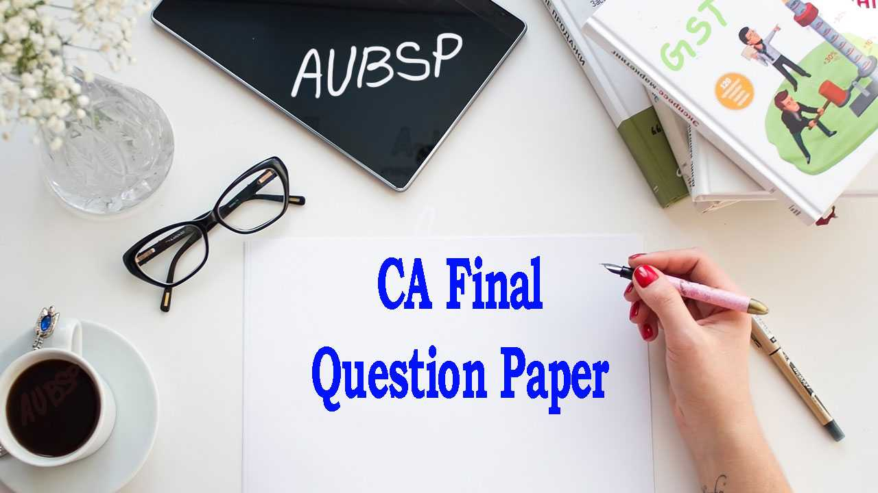 Download CA Final Question Papers May 2019 in PDF by ICAI