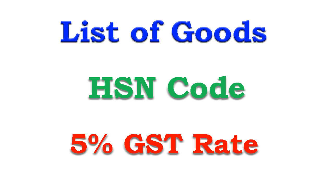 10% GST Rate Items HSN Code for Goods as on April 10 - AUBSP